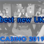 find the best new uk casinos 2019